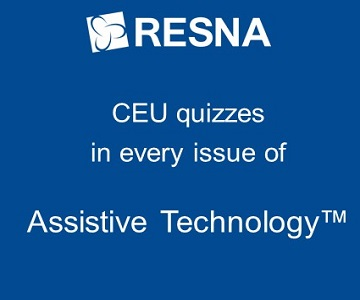 CEU quizzes in every issue of Assistive Technology